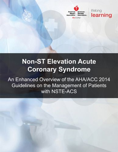 Non-ST-Elevation – Acute Coronary Syndrome: an enhanced overview of the AHA/ACC 2014 Guidelines eBook