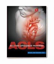 Advanced Cardiovascular Life Support for Experienced Providers (ACLS EP) Manual and Resource Text