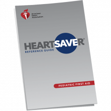 Heartsaver® Pediatric First Aid Reference Guide
