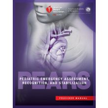 Pediatric Emergency Assessment, Recognition, and Stabilization (PEARS®) Provider Manual