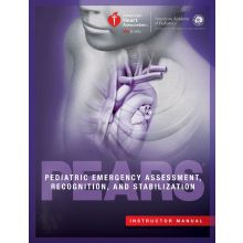 Pediatric Emergency Assessment, Recognition, and Stabilization (PEARS®) Instructor Manual