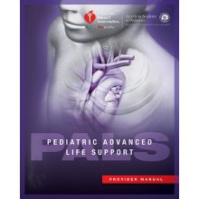 Pediatric Advanced Life Support (PALS) Provider Manual